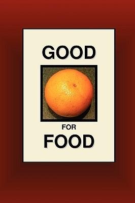 Good for Food Joseph Nathan Smith