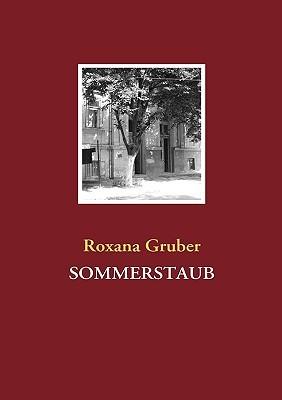 Sommerstaub  by  Roxana Gruber