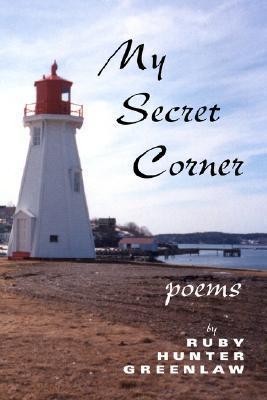 My Secret Corner  by  Ruby Hunter Greenlaw