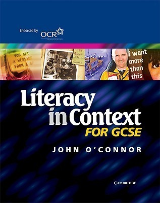 Literacy in Context for Gcse Students Book  by  John OConnor