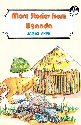 More Stories from Uganda  by  James Appe