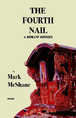 The Fourth Nail  by  Mark McShane