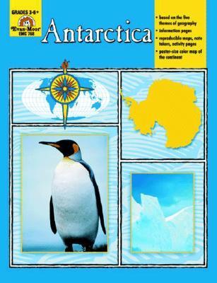 Antarctica: Grades 3-6 Jo Ellen Moore