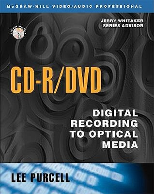 CD-R/DVD Disc Recording Demystified  by  Lee Purcell