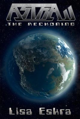 Astra: The Reckoning  by  Lisa Eskra