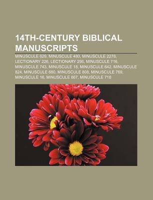 14th-Century Biblical Manuscripts: Minuscule 629, Minuscule 480, Minuscule 2278, Lectionary 226, Lectionary 298, Minuscule 716, Minuscule 743  by  Source Wikipedia
