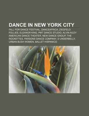 Dance in New York City: Fall for Dance Festival, Danceafrica, Ziegfeld Follies, Eleanor King, Pmt Dance Studio  by  Source Wikipedia