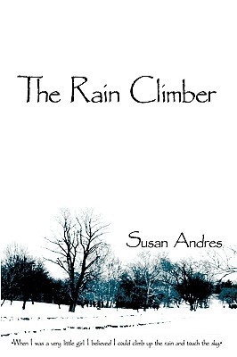 The Rain Climber  by  Susan Andres