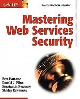 Mastering Web Services Security Bret Hartman