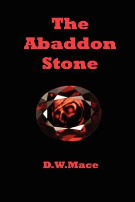 The Abaddon Stone  by  D.W. Mace