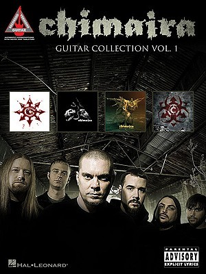 Chimaira Guitar Collection, Volume 1  by  Chimaira