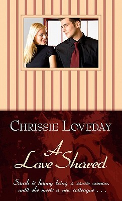 A Love Shared Chrissie Loveday