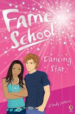 Dancing Star (Fame School, #12) Cindy Jefferies