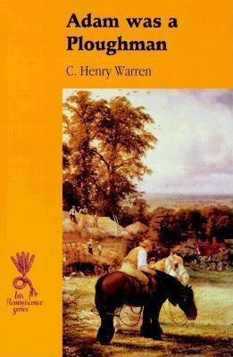 Adam Was a Ploughman  by  C. Henry Warren