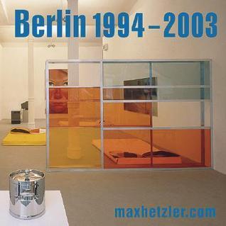Berlin 1994-2003: Galerie Max Hetzler Galerie Max Hetzler