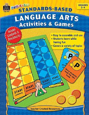 Standards-Based Language Arts Activities & Games: Grades 3-4  by  Judy Kvaale