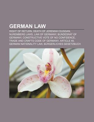 German Law: Right of Return, Death of Jeremiah Duggan, Nuremberg Laws, Law of Germany, Bundesrat of Germany, Constructive Vote of Source Wikipedia