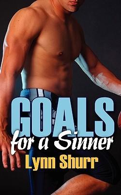 Goals For A Sinner (Sinners, #1) Lynn Shurr