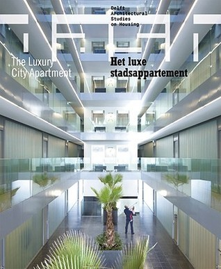 Dash 02: The Luxury City Apartment  by  Dick van Gameren