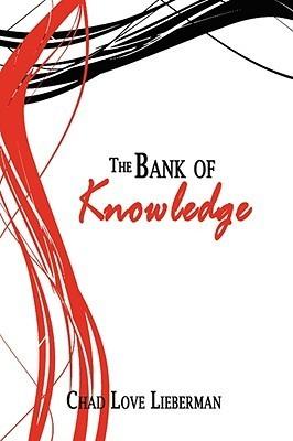 The Bank of Knowledge Chad Love Lieberman