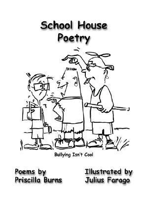 School House Poetry  by  Priscilla Burns