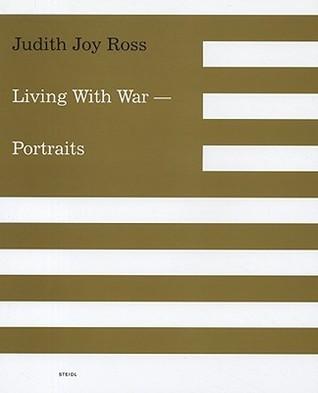 Judith Joy Ross: Living with War  by  Heinz Liesbrock