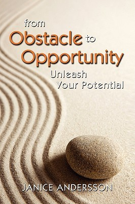 From Obstacle to Opportunity, Unleash Your Potential Janice Andersson
