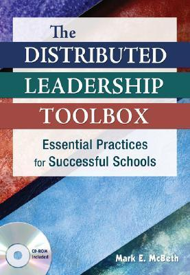 The Distributed Leadership Toolbox: Essential Practices for Successful Schools [With CDROM]  by  Mark E. McBeth