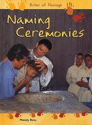 Naming Cermonies  by  Mandy Ross