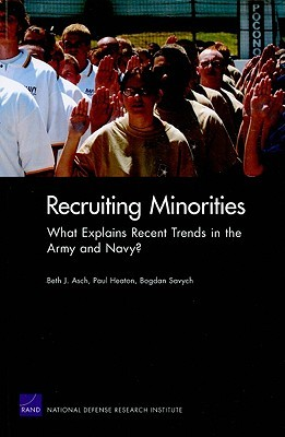 Recruiting Minorities: What Explains Recent Trends in the Army and Navy?  by  Beth Asch