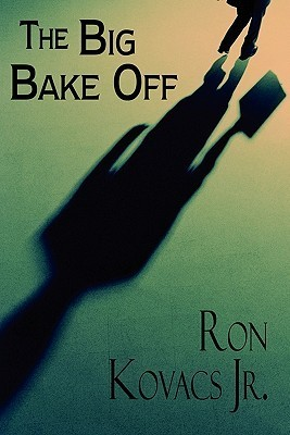 The Big Bake Off Ron Kovacs Jr.