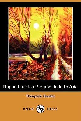 Rapport Sur Les Progres de La Poesie Théophile Gautier