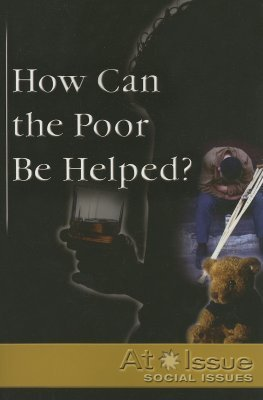 At Issue Series - How Can the Poor Be Helped? (paperback edition) (At Issue Series)  by  Geoff Griffin