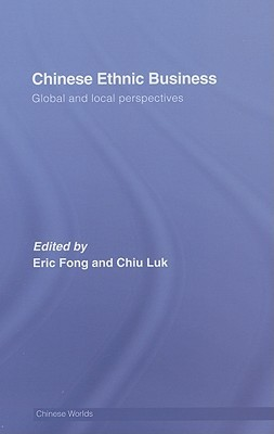 Chinese Ethnic Business: Global and Local Perspectives Eric Fong