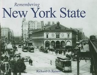 Remembering New York State  by  Richard O. Reisem