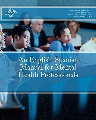 An English-Spanish Manual for Mental Health Professionals  by  Veronica Gutierrez