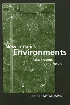 New Jerseys Environments: Past, Present, and Future Neil M. Maher