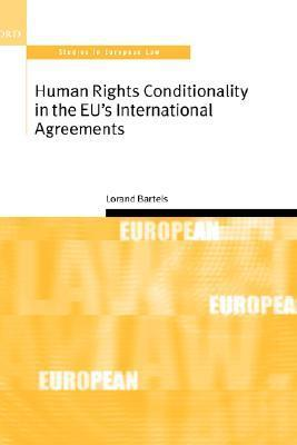 Human Rights Conditionality in the Eus International Agreements Lorand Bartels