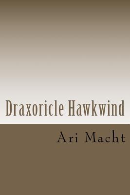 Draxoricle Hawkwind  by  Ari Macht