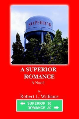 A Superior Romance  by  Robert L. Williams III