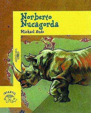 Norberto Nucagorda = Norbert Nackendick  by  Michael Ende