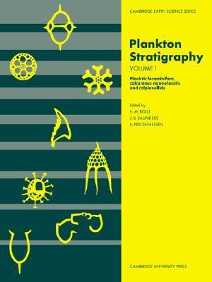 Plankton Stratigraphy (Cambridge Earth Science Series) Vol. 1  by  Hans M. Bolli
