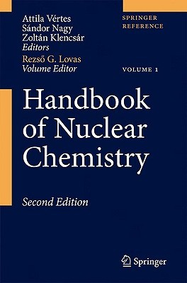 Handbook Of Nuclear Chemistry. Volume 4: Radiochemistry And Radiopharmaceutical Chemistry In Life Sciences  by  Attila Vértes