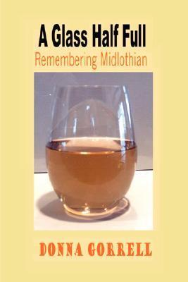 A Glass Half Full: Remembering Midlothian Donna, Gorrell