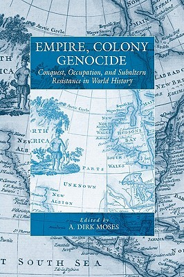 Genocide and Settler Society: Frontier Violence and Stolen Indigenous Children in Australian History A. Dirk Moses
