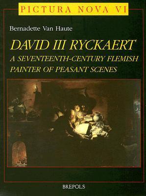 David III Ryckaert: A Seventeenth-Century Flemish Peasant Painter of Peasant Scenes Bernadette Van Haute