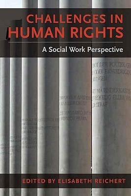 Challenges in Human Rights: A Social Work Perspective Elisabeth Reichert