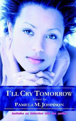 Ill Cry Tomorrow Pamela M. Johnson