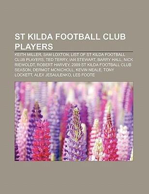 St Kilda Football Club Players: Keith Miller, Sam Loxton, List of St Kilda Football Club Players, Ted Terry, Ian Stewart, Barry Hall Books LLC