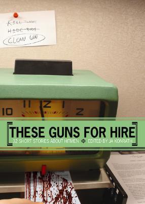 These Guns for Hire  by  J.A. Konrath